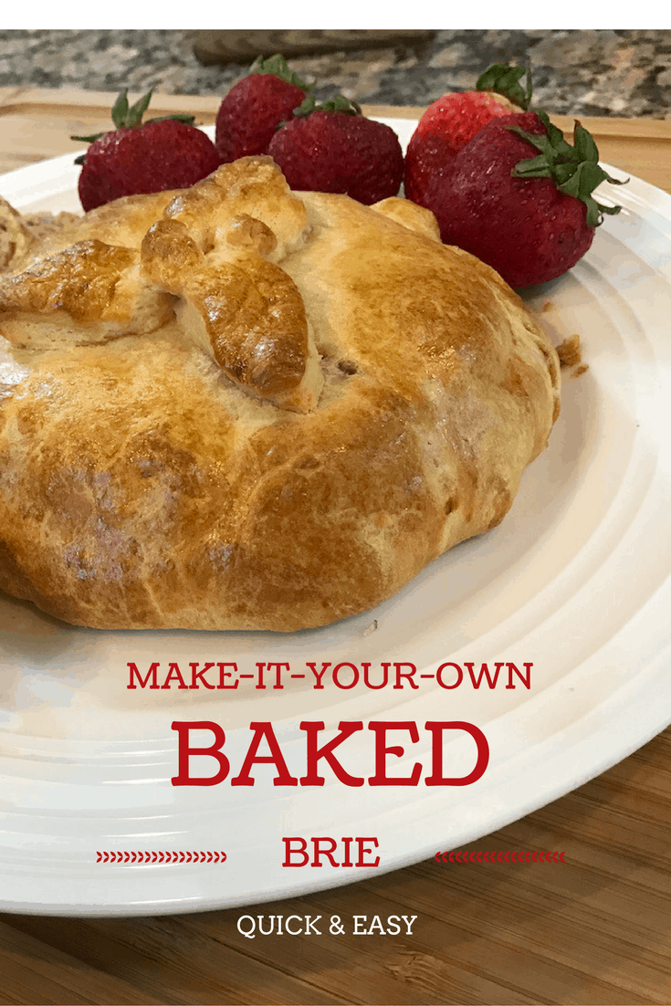 make-it-your-own BAKED BRIE