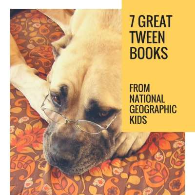 7 Great Tween Books from National Geographic Kids