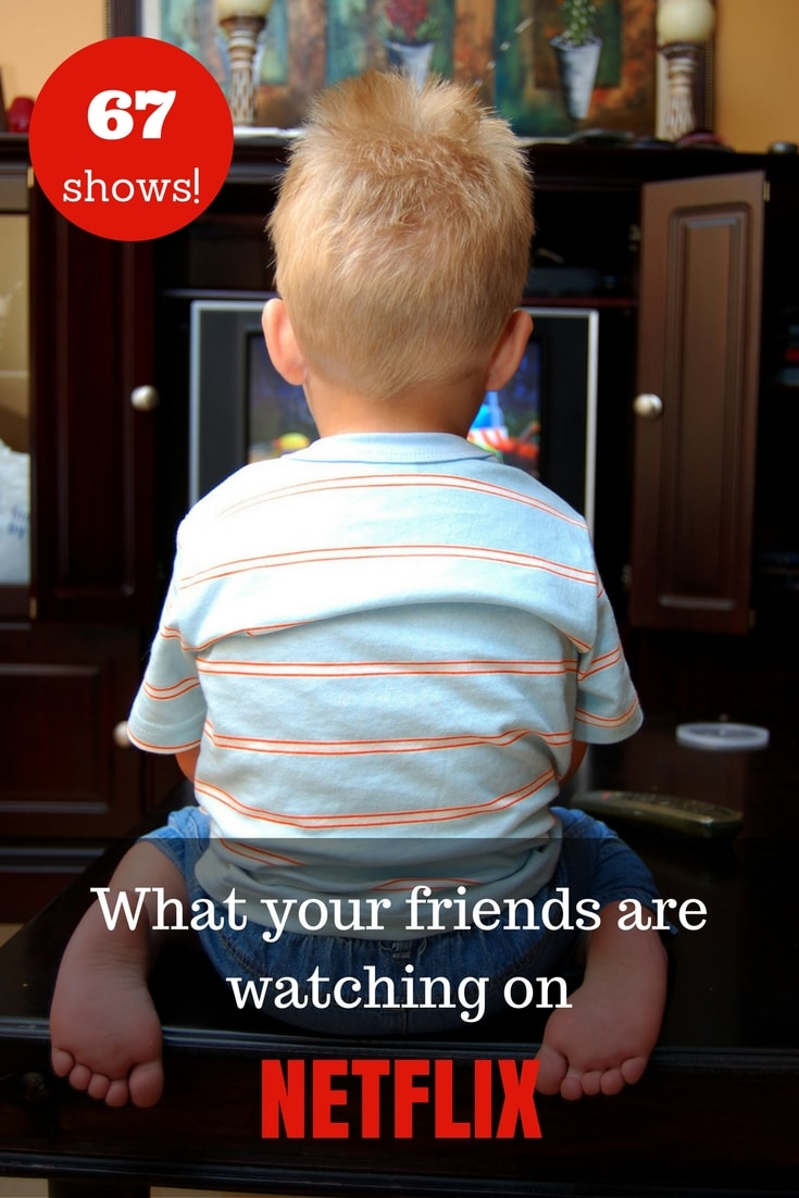 What your friends are watching on Netflix