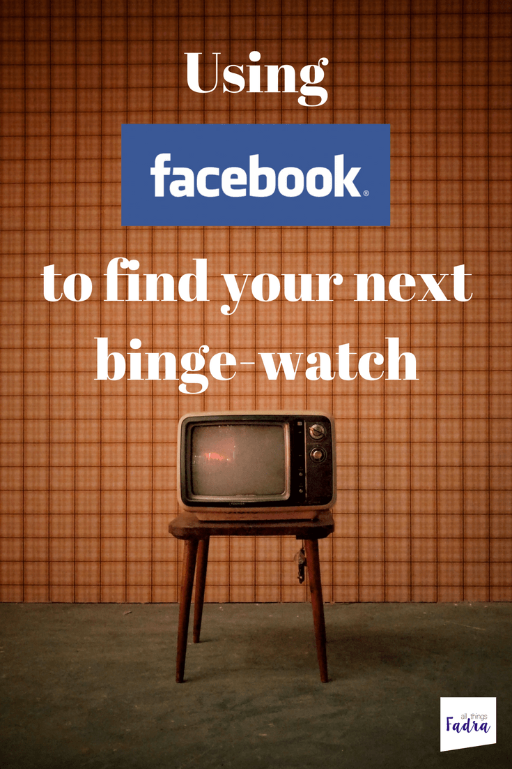 Using Facebook for binge watching