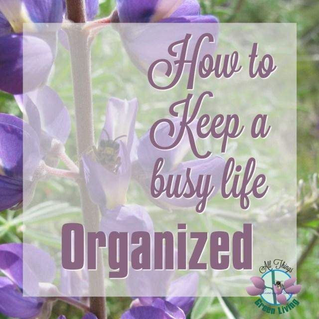 How to keep organized