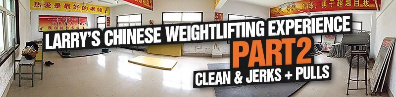 Larry Chinese Weightlifting Experience Part 2 Clean Jerks Pulls
