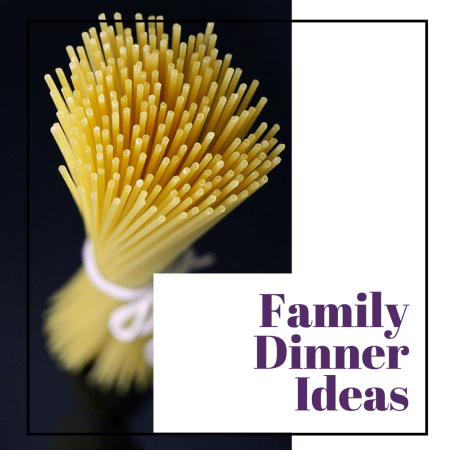 Easy Family Dinner Ideas that won't take you all night to make and are based on things you have in the house or can easily find at the shops.