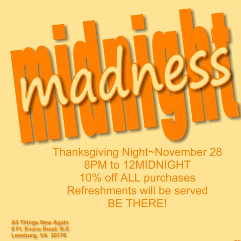 All Things New Again Midnight Madness celebration!