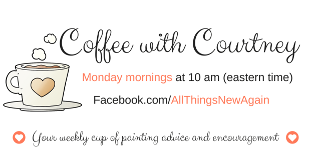 Coffee with Courtney | Live Facebook chat | Monday mornings at 10 am eastern time | All Things New Again