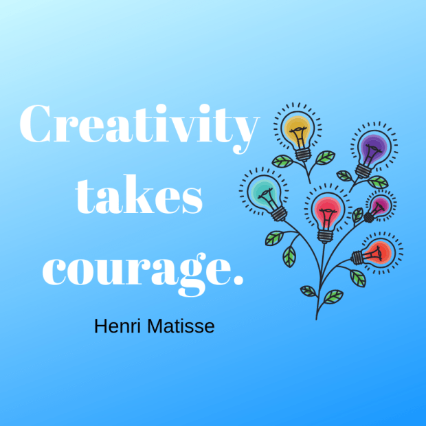 Creativity Takes Courage | Henri Matisse Quote