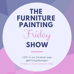 The Furniture Painting Friday Show | All Things New Again | Live Furniture Painting Tutorials | Free mini furniture painting lesson