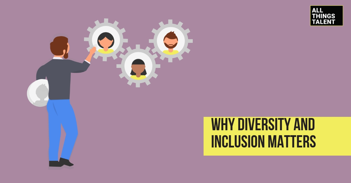 Why Diversity And Inclusion Matters