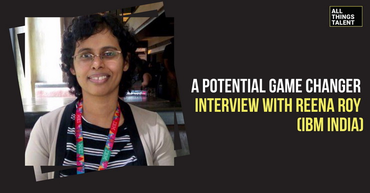 A Potential Game Changer – Interview with Reena Roy (IBM India)