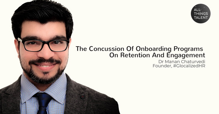 The Concussion Of Onboarding Programs On Retention And Engagement