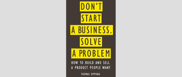 Don't start a business solve a problem _book
