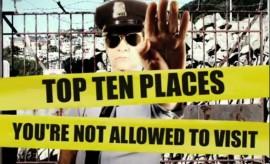 Top 10 places you aren't allowed to visit