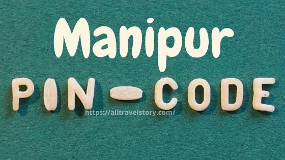 Manipur PIN Code, Pin Code, All Travel Story