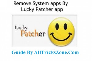 how to remove system apps with lucky patcher app
