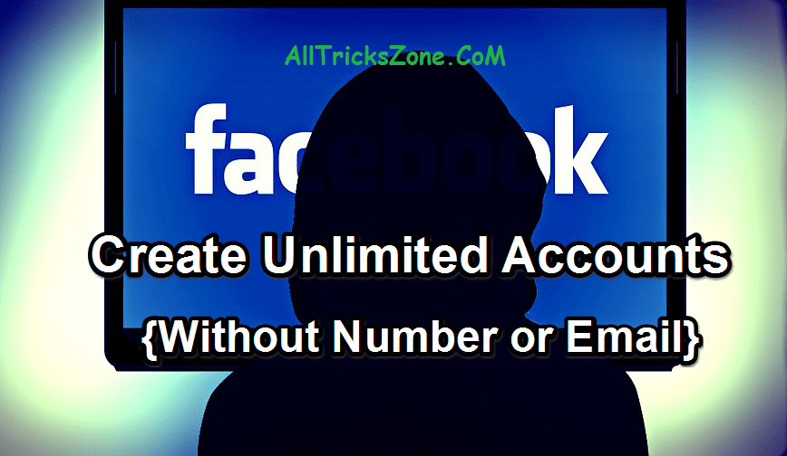 100% Working}Create Unlimited Facebook Accounts Without Numbers
