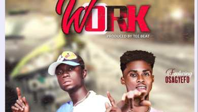 Photo of Languagez ft Osagyefo – Work (Prod by Tee Beatz x Ntim Beatz)