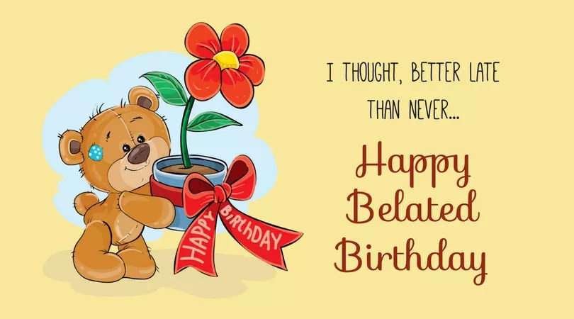 Happy Belated Birthday Wishes, Messages, And Images