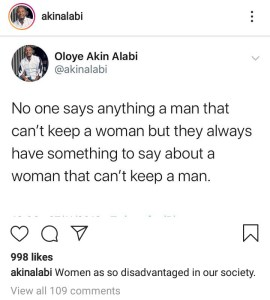 Akin Alabi, women are so disadvantaged in our society