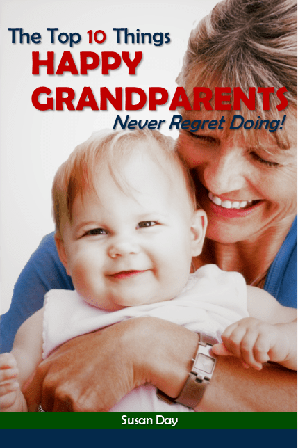 The Top 10 Things Happy Grandparents Never Regret Doing by Susan Day, book cover