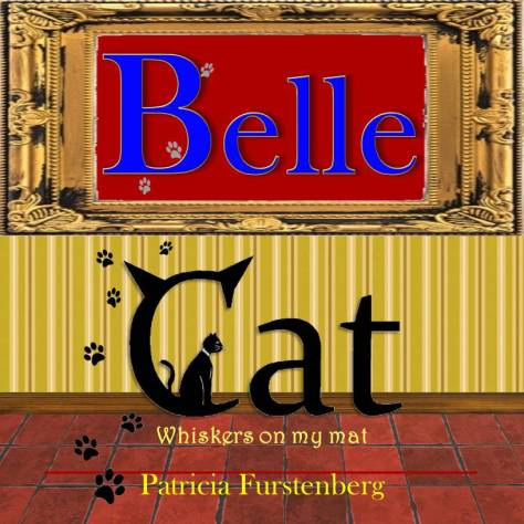 Belle Cat, Whiskers on my mat by Patricia Furstenberg