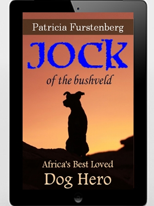 Jock of the Bushveld: Africa's Best Loved Dog Hero by Patricia Furstenberg