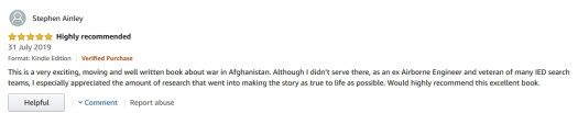 "5 Stars Amazon Review: ""This  is a very exciting, moving and well written book about war in  Afghanistan."""