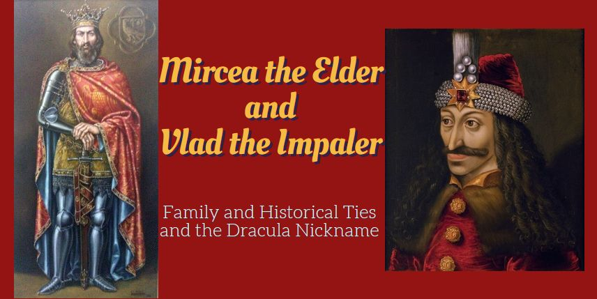 Mircea the Elder, Vlad the Imaler, Vlad Tepes, history, family, Dracula nickname