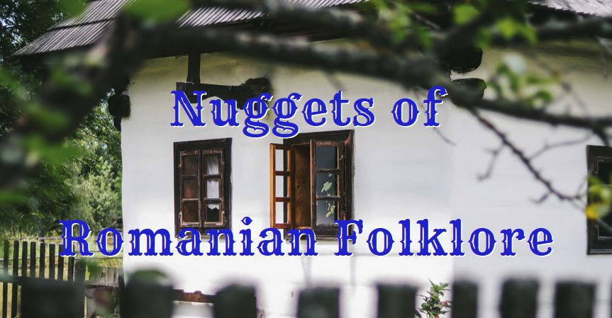 Nuggets of Romanian Folklore, Myths, Legends