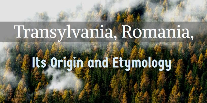 Transylvania origin etymology