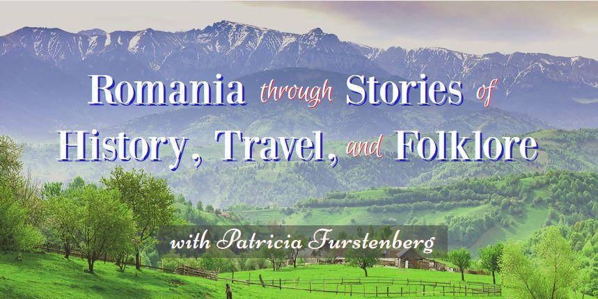 Romania through stories of history, travel, folklore