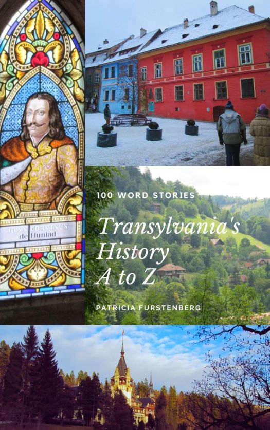 COVER REVEAL Transylvania's History Giveaway, A - Z, 100-Wors Stories are inspired by Transylvania's history, from the Paleolithic Period to WW1