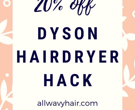 20% Off Dyson Hairdryer Hack