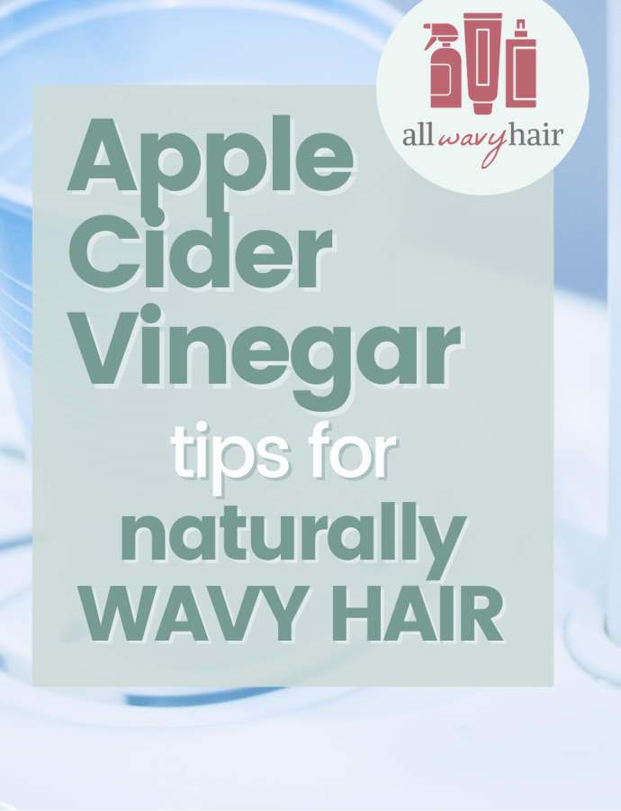 Apple Cider Vinegar Rinse Tips for Wavy Hair