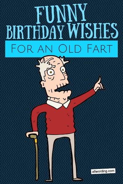 Happy Birthday Old Fart : happy, birthday, Happy, Birthday,, Brutally, Funny, Birthday, Wishes, AllWording.com