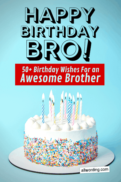 Images Of Happy Birthday Brother : images, happy, birthday, brother, Happy, Birthday,, Brother!, B-Day, Wishes, Awesome, AllWording.com