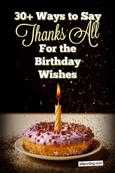 How To Thank Everyone For Birthday Wishes : thank, everyone, birthday, wishes, Thank, Birthday, Wishes, AllWording.com