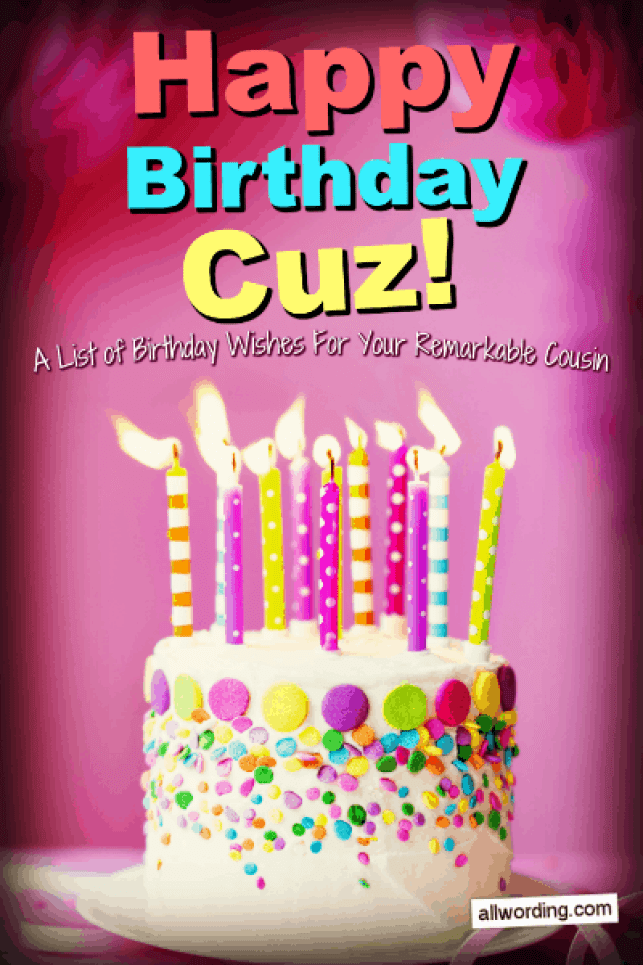 Happy Birthday, Cuz! 50+ Birthday Wishes For Your Remarkable Cousin »  AllWording.com