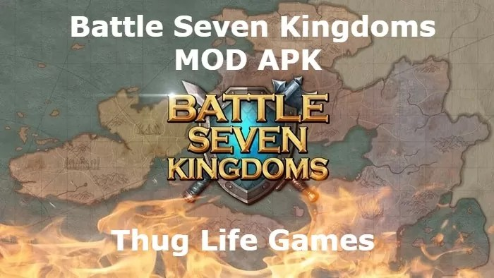 Battle Seven Kingdoms MOD APK Free Download