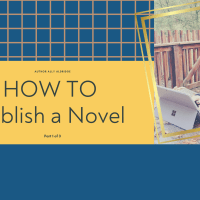 The Process of Publishing a Novel - 1 of 3