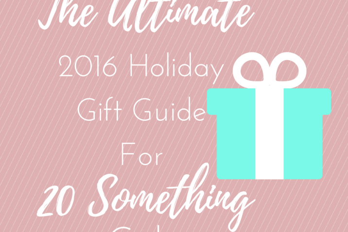 Holiday Gift Guide for 20 Something Girls