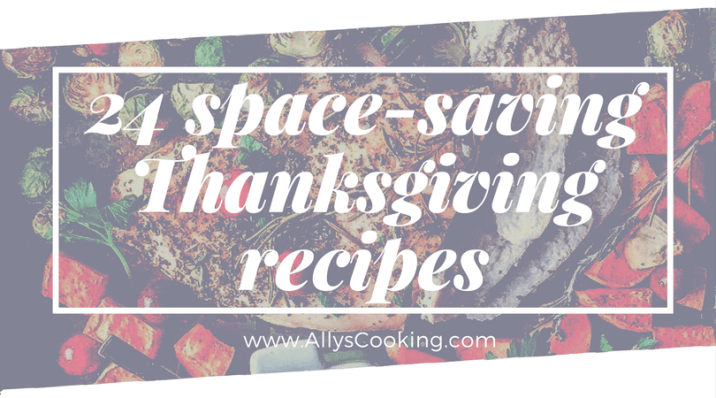 24 Space Saving Thanksgiving Recipes