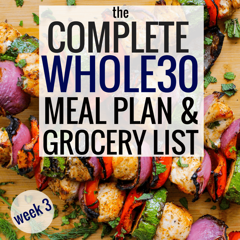 The Complete Whole30 Meal Planning Guide and Grocery List: Week 3