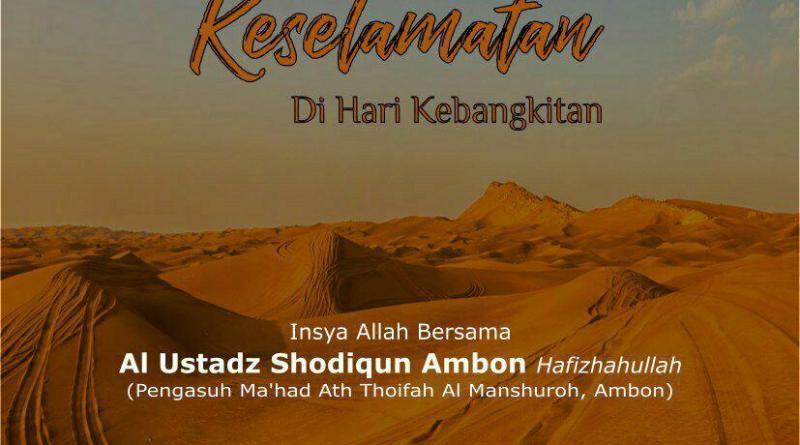 Audio Sebab Sebab Keselamatan di Hari Kebangkitan – Ustadz Shodiqun Ambon