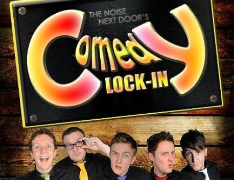 The Noise Next Door's Comedy Lock-In