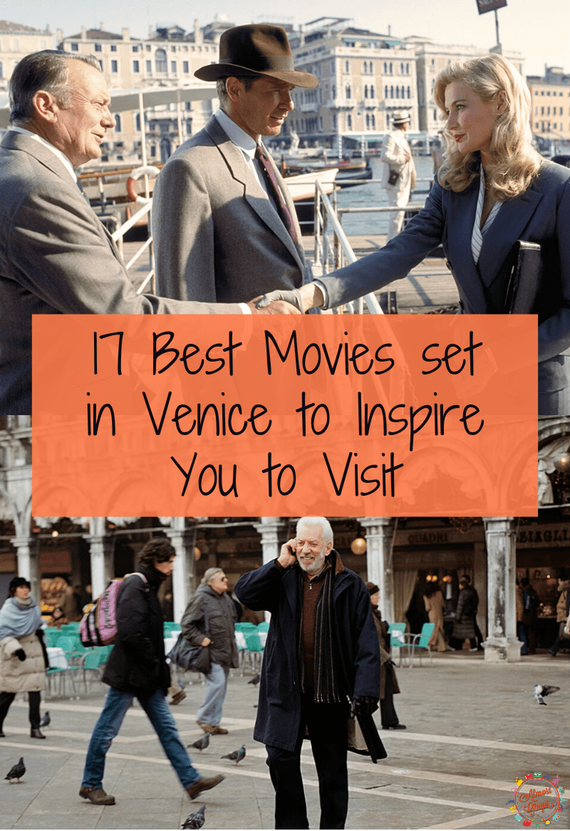 17 Best Movies set in Venice, Italy to Inspire Your Trip | almostginger.com