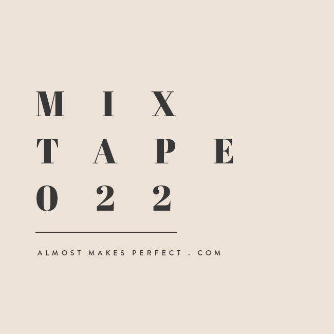almost makes mixtape | vol 22
