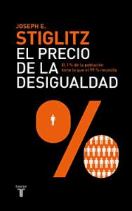 El precio de la desigualdad - Joseph E. Stiglitz