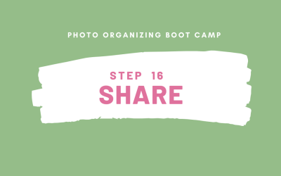 Photo Organizing Boot Camp: STEP 16 – SHARE