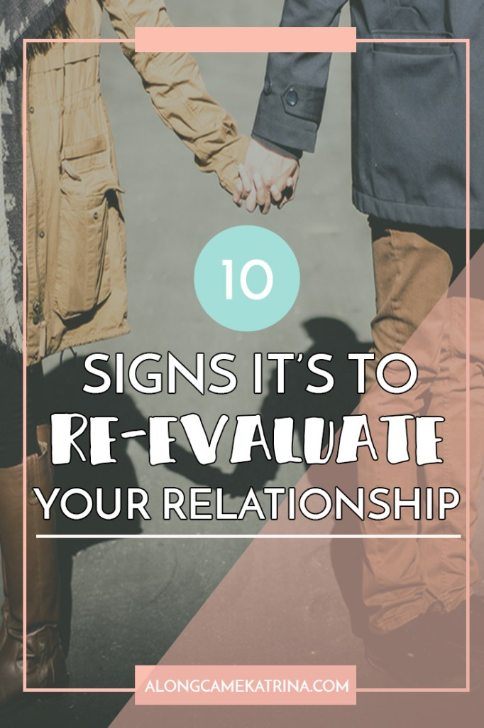 10 Signs It's Time To Re-evaluate Your Relationship
