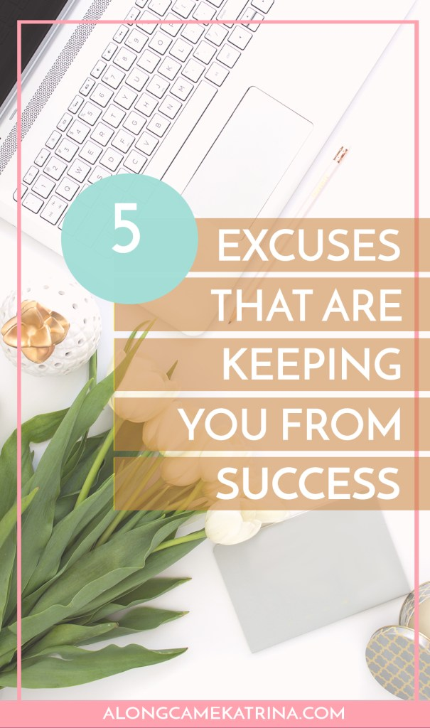 5 Excuses Keeping You From Success